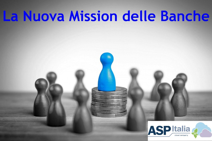 La Nuova Mission Delle Banche