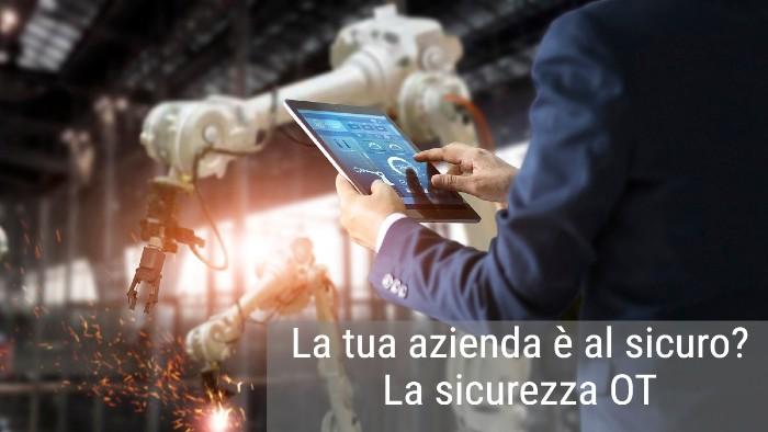 La Sicurezza Informatica Nell'Industria 4.0